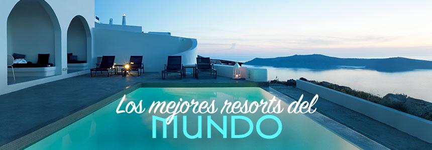 Los mejores Resorts  DEL MUNDO